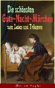 Cover-Bild zu Die schönsten Gute-Nacht-Märchen zum Lesen und Träumen (Illustrierte Ausgabe) (eBook) von Andersen, Hans Christian