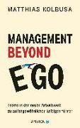 Cover-Bild zu Management Beyond Ego von Kolbusa, Matthias