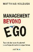 Cover-Bild zu Management Beyond Ego (eBook) von Kolbusa, Matthias