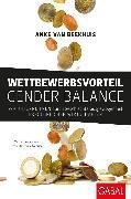 Cover-Bild zu Wettbewerbsvorteil Gender Balance (eBook) von Beekhuis, Anke van