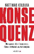 Cover-Bild zu Konsequenz! (eBook) von Kolbusa, Matthias