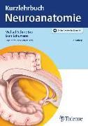 Cover-Bild zu Kurzlehrbuch Neuroanatomie von Schmeißer, Michael