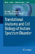 Cover-Bild zu Translational Anatomy and Cell Biology of Autism Spectrum Disorder (eBook) von Boeckers, Tobias M. (Hrsg.)