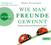 Cover-Bild zu Wie man Freunde gewinnt von Carnegie, Dale