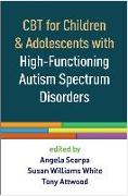 Cover-Bild zu CBT for Children and Adolescents with High-Functioning Autism Spectrum Disorders von Scarpa, Angela (Hrsg.)
