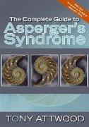 Cover-Bild zu The Complete Guide to Asperger's Syndrome von Attwood, Tony