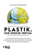 Cover-Bild zu Plastik. Der große Irrtum (eBook) von Schweiger, Stefan