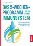 Cover-Bild zu Das 5-Wochen-Programm für ein starkes Immunsystem von Börner, Benjamin