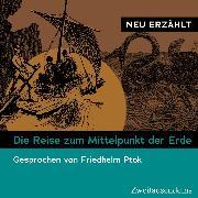 Cover-Bild zu Die Reise zum Mittelpunkt der Erde - neu erzählt (Audio Download) von Verne, Jules