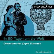 Cover-Bild zu In 80 Tagen um die Welt - neu erzählt (Audio Download) von Verne, Jules