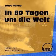Cover-Bild zu In 80 Tagen um die Welt (Ungekürzt) (Audio Download) von Verne, Jules