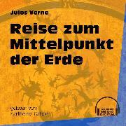 Cover-Bild zu Reise zum Mittelpunkt der Erde (Ungekürzt) (Audio Download) von Verne, Jules