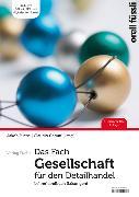 Cover-Bild zu Das Fach Gesellschaft für den Detailhandel - Lehrerhandbuch von Fuchs, Jakob (Hrsg.)