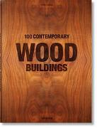 Cover-Bild zu 100 Contemporary Wood Buildings von Jodidio, Philip