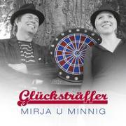 Cover-Bild zu Mirja u Minnig (Aufgef.): Glücksträffer