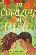 Cover-Bild zu Engle, Margarita: Tu corazón, mi cielo (Your Heart, My Sky) (eBook)