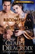 Cover-Bild zu Delacroix, Claire: La recompensa del guerrero (Las novias del amor verdadero, #4) (eBook)