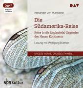 Cover-Bild zu Humboldt, Alexander von: Die Südamerika-Reise. Reise in die Äquinoktial-Gegenden des Neuen Kontinents