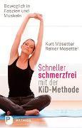 Cover-Bild zu Schneller schmerzfrei mit der KiD-Methode von Mosetter, Kurt
