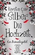 Cover-Bild zu Gier, Kerstin: Silber - Die Hochzeit (eBook)