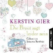 Cover-Bild zu Gier, Kerstin: Die Braut sagt leider nein (Ungekürzt) (Audio Download)
