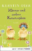 Cover-Bild zu Gier, Kerstin: Männer und andere Katastrophen (eBook)