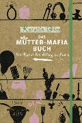 Cover-Bild zu Gier, Kerstin: Das Mütter-Mafia-Buch