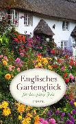 Cover-Bild zu Englisches Gartenglück für das ganze Jahr