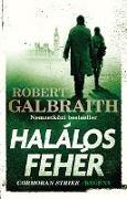 Cover-Bild zu Galbraith, Robert: Halálos fehér (eBook)