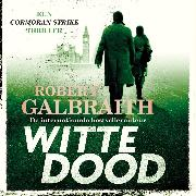 Cover-Bild zu Galbraith, Robert: Witte dood (Audio Download)