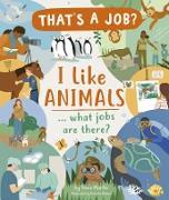 Cover-Bild zu Martin, Steve: I Like Animals ... what jobs are there? (eBook)
