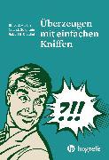 Cover-Bild zu Cialdini, Robert B: Überzeugen mit einfachen Kniffen (eBook)