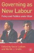 Cover-Bild zu Ludlam, Steve (Hrsg.): Governing as New Labour (eBook)