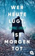Cover-Bild zu Enger, Thomas: Wer heute lügt, ist morgen tot