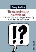 Cover-Bild zu Tintin, und wie er die Welt sah von Seeßlen, Georg