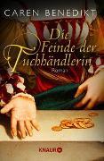 Cover-Bild zu Die Feinde der Tuchhändlerin von Benedikt, Caren