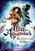 Cover-Bild zu Stewner, Tanya: Alea Aquarius 5. Die Botschaft des Regens