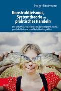 Cover-Bild zu Lindemann, Holger: Konstruktivismus, Systemtheorie und praktisches Handeln
