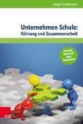 Cover-Bild zu Lindemann, Holger: Unternehmen Schule: Führung und Zusammenarbeit