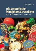 Cover-Bild zu Lindemann, Holger: Die systemische Metaphern-Schatzkiste
