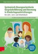 Cover-Bild zu Günster-Schöning, Ursula: Systemisch-lösungsorientierte Gesprächsführung und Beratung in Kindertageseinrichtungen (eBook)