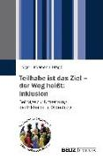 Cover-Bild zu Lindemann, Holger (Hrsg.): Teilhabe ist das Ziel - der Weg heißt: Inklusion