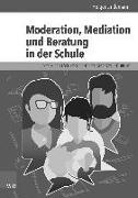 Cover-Bild zu Lindemann, Holger: Moderation, Mediation und Beratung in der Schule