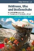 Cover-Bild zu Lindemann, Holger (Hrsg.): Heldinnen, Ufos und Straßenschuhe