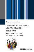 Cover-Bild zu Lindemann, Holger (Hrsg.): Teilhabe ist das Ziel - der Weg heißt: Inklusion (eBook)