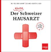 Cover-Bild zu Nonhoff, Dirk: Der (kleine) Schweizer Hausarzt (eBook)