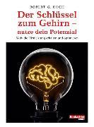 Cover-Bild zu Koch, Robert G.: Der Schlüssel zum Gehirn - nutze dein Potenzial (eBook)