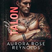 Cover-Bild zu Reynolds, Aurora Rose: Until Talon - Until Him/Her, Book 9 (Unabridged) (Audio Download)