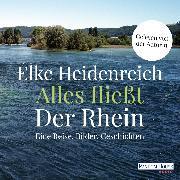 Cover-Bild zu Heidenreich, Elke: Alles fließt: Der Rhein (Audio Download)