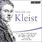 Cover-Bild zu Kleist, Heinrich von: Die heilige Cäcilie oder die Gewalt der Musik. Eine Legende/Das Bettelweib von Locarno/Der Findling (Audio Download)